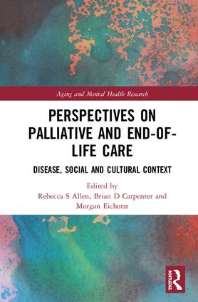 Perspectives on Palliative and End-of-Life Care: Disease, Social and Cultural Context book cover