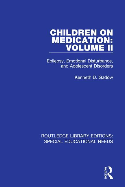 Children on Medication Volume II: Epilepsy, Emotional Disturbance, and Adolescent Disorders book cover