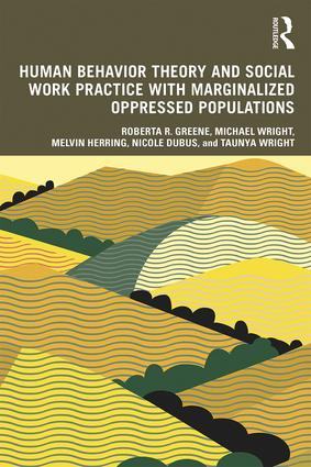 Human Behavior Theory and Social Work Practice with Marginalized Oppressed Populations: 1st Edition (Paperback) book cover