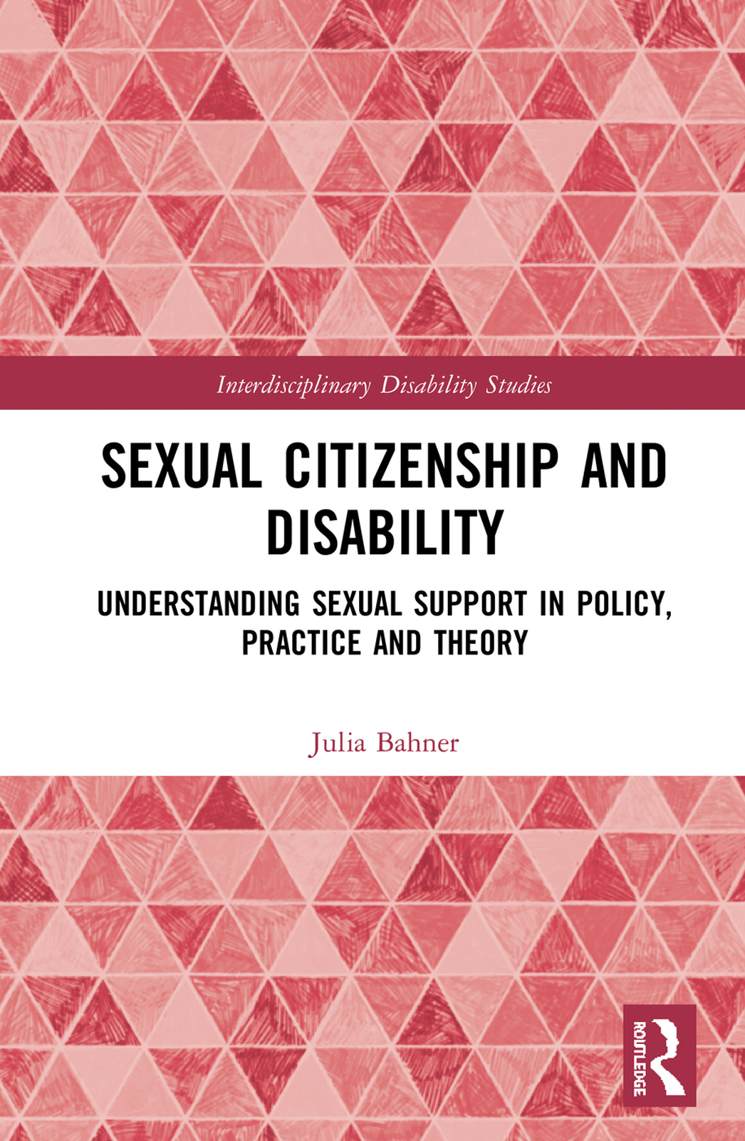 Sexual Citizenship and Disability: Understanding Sexual Support in Policy, Practice and Theory book cover