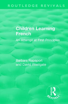 Children Learning French: An Attempt at First Principles, 1st Edition (Hardback) book cover