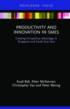 Productivity and Innovation in SMEs: Creating Competitive Advantage in Singapore and South East Asia, 1st Edition (Hardback) book cover