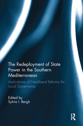 The Redeployment of State Power in the Southern Mediterranean: Implications of Neoliberal Reforms for Local Governance, 1st Edition (Paperback) book cover