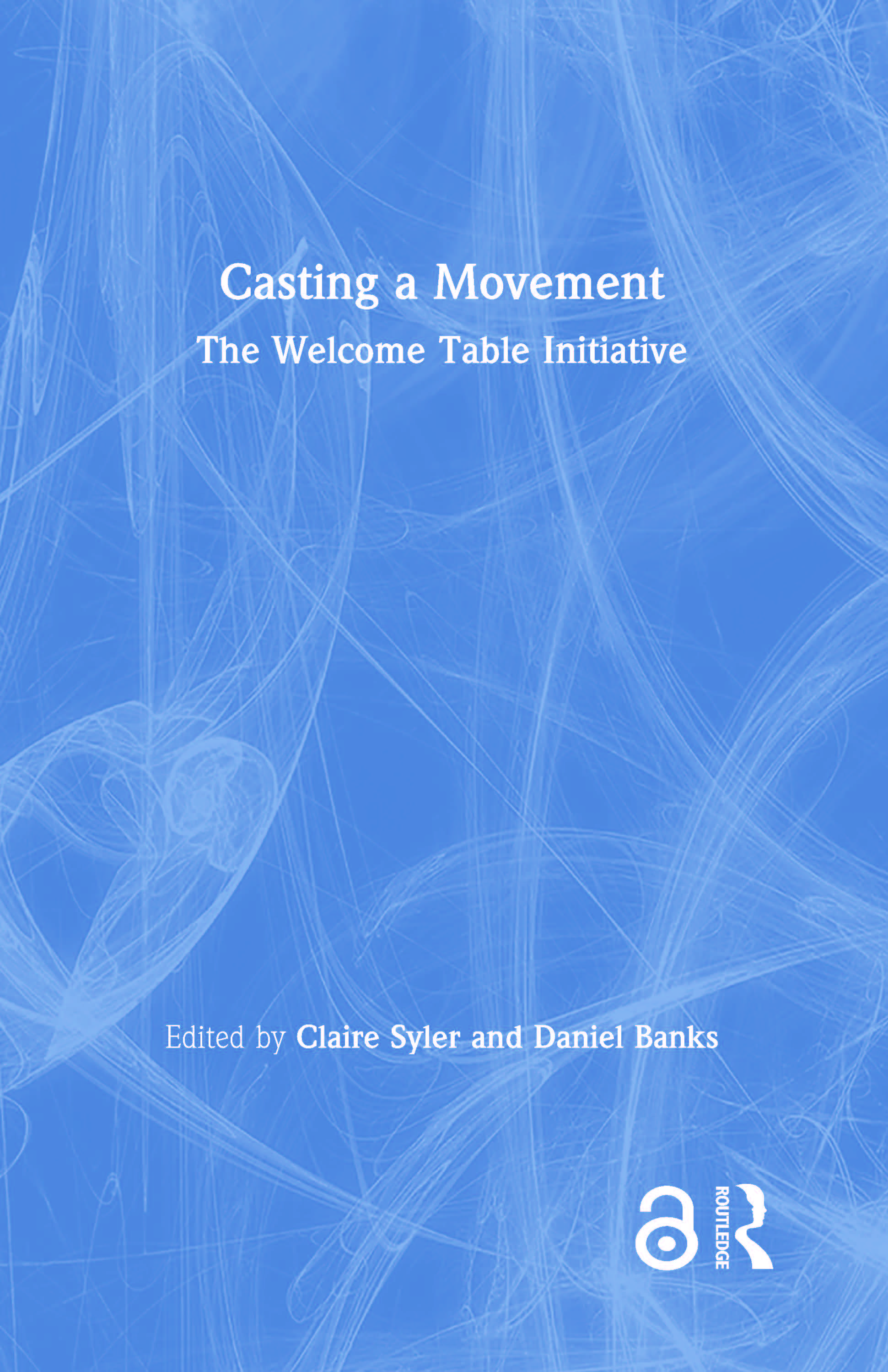Casting a Movement: The Welcome Table Initiative book cover