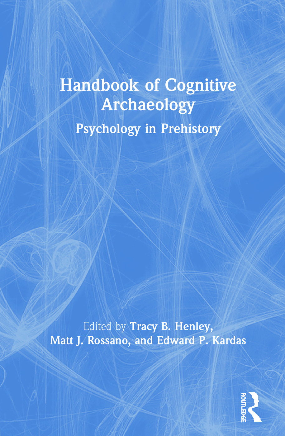 Handbook of Cognitive Archaeology: Psychology in Prehistory book cover