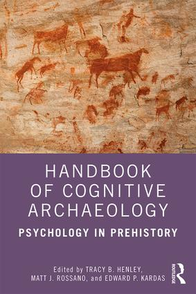 Handbook of Cognitive Archaeology: A Psychological Framework, 1st Edition (Paperback) book cover