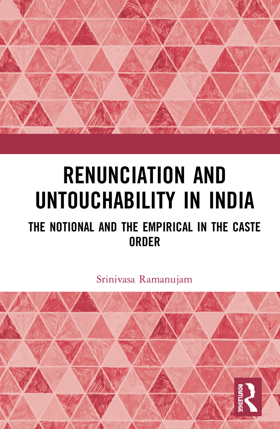 Renunciation and Untouchability in India: The Notional and the Empirical in the Caste Order book cover