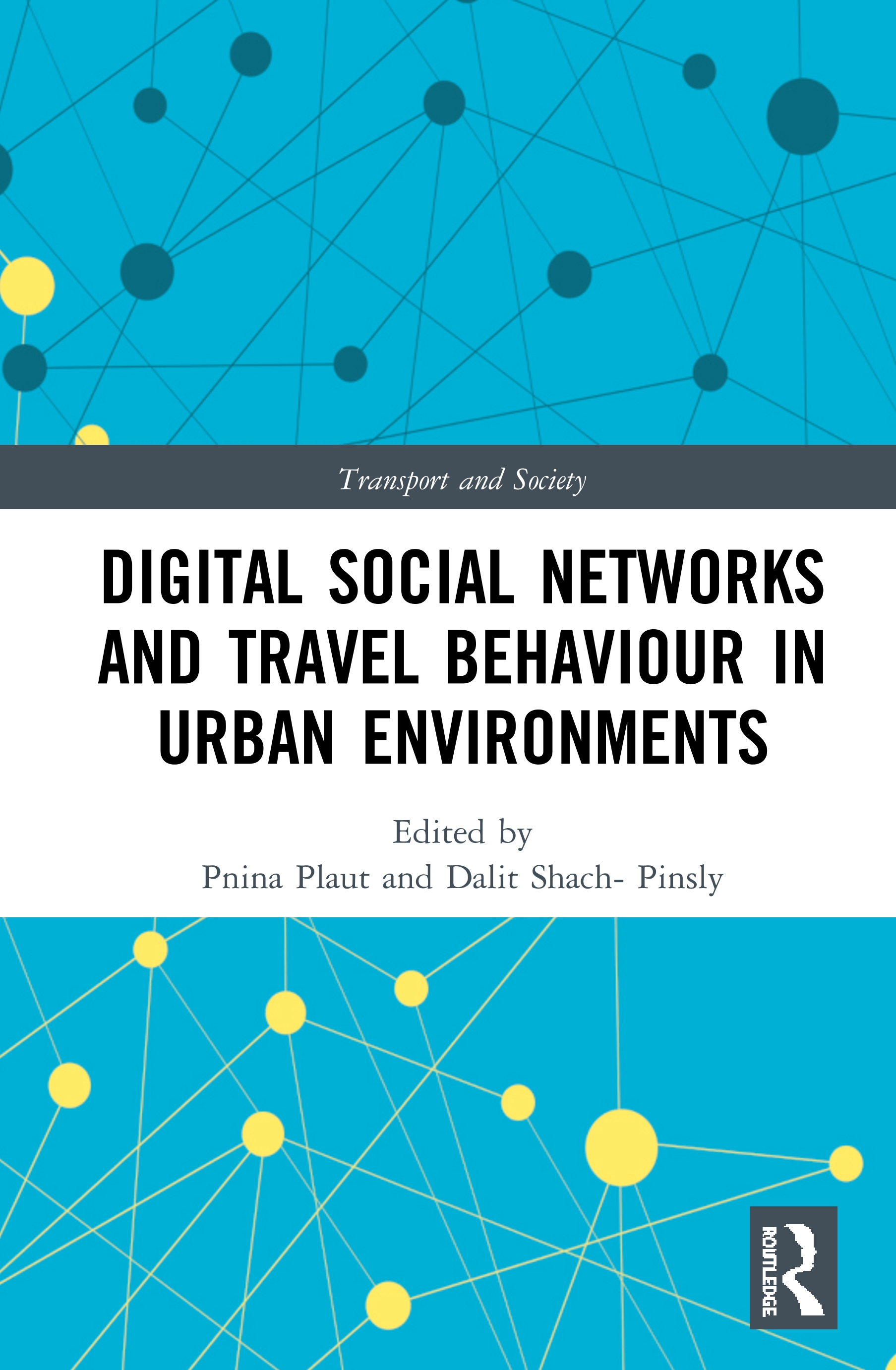 Digital Social Networks and Travel Behaviour in Urban Environments: 1st Edition (Hardback) book cover