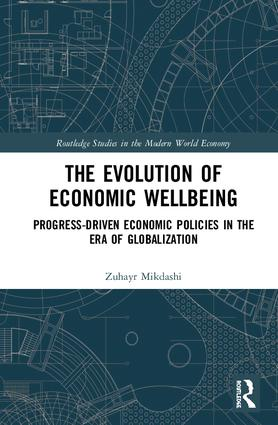 The Evolution of Economic Wellbeing: Progress-Driven Economic Policies in the Era of Globalization book cover