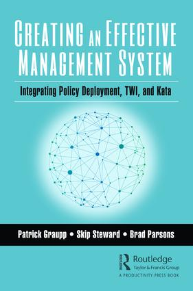 Creating an Effective Management System: Integrating Policy Deployment, TWI, and Kata book cover