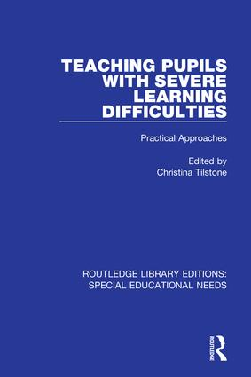 Teaching Pupils with Severe Learning Difficulties: Practical Approaches book cover
