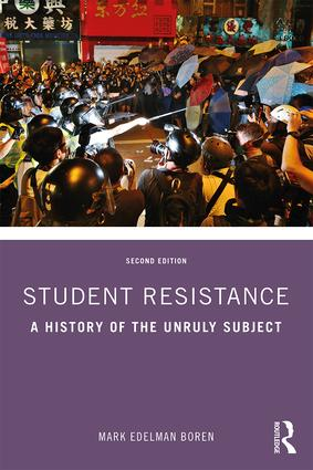 Student Resistance: A History of the Unruly Subject book cover