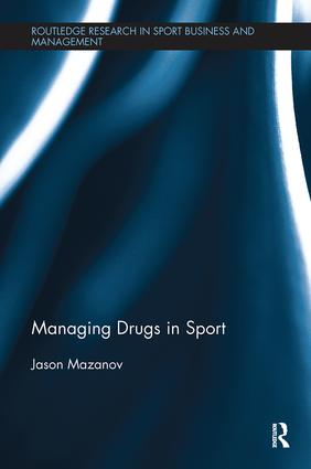 Managing Drugs in Sport: 1st Edition (Paperback) book cover