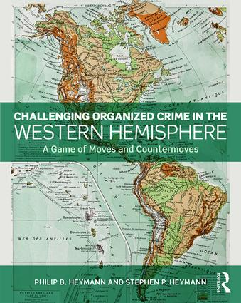 Challenging Organized Crime in the Western Hemisphere: A Game of Moves and Countermoves, 1st Edition (Paperback) book cover