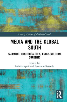 Media and the Global South: Narrative Territorialities, Cross-Cultural Currents book cover