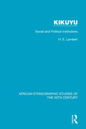 Kikuyu: Social and Political Institutions, 1st Edition (Hardback) book cover
