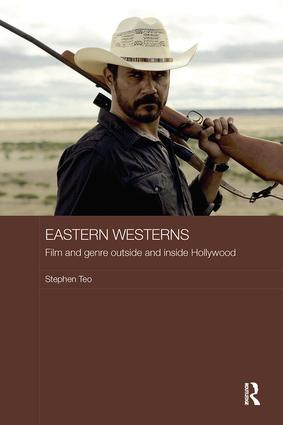 Eastern Westerns: Film and Genre Outside and Inside Hollywood book cover