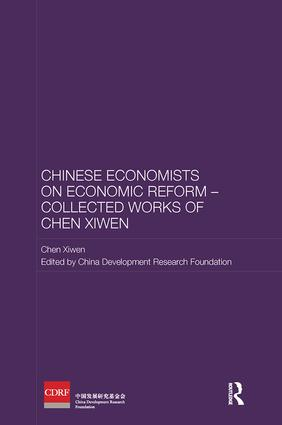 Chinese Economists on Economic Reform – Collected Works of Chen Xiwen: 1st Edition (Paperback) book cover