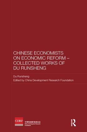 Chinese Economists on Economic Reform - Collected Works of Du Runsheng: 1st Edition (e-Book) book cover