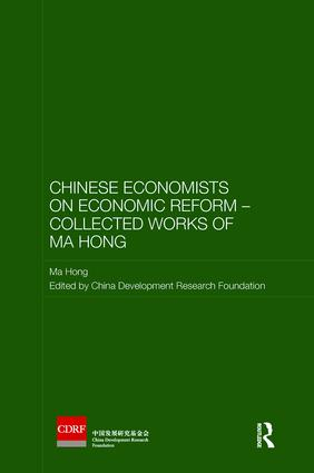 Chinese Economists on Economic Reform – Collected Works of Ma Hong: 1st Edition (Paperback) book cover
