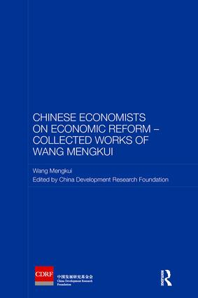 Chinese Economists on Economic Reform – Collected Works of Wang Mengkui: 1st Edition (Paperback) book cover