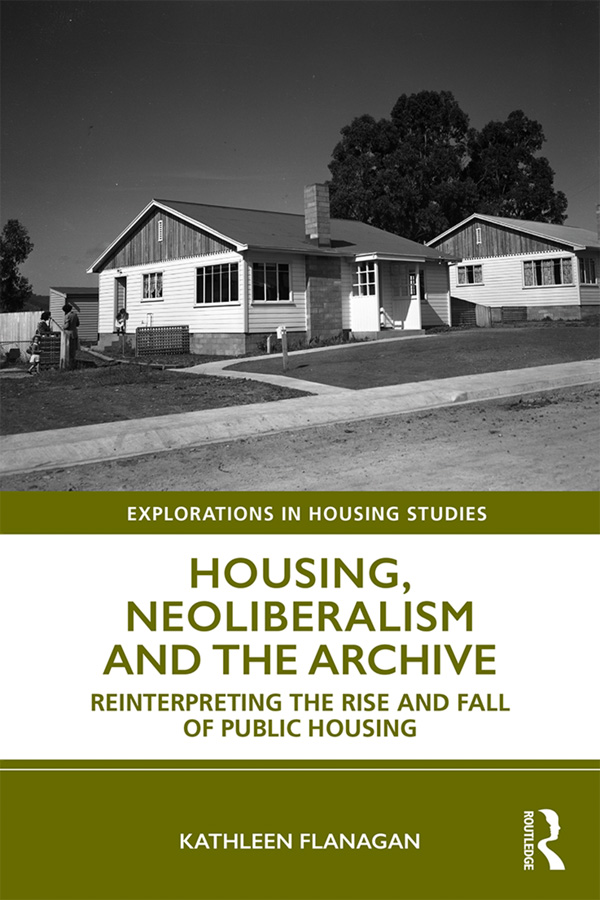 Housing, Neoliberalism and the Archive: Reinterpreting the Rise and Fall of Public Housing book cover