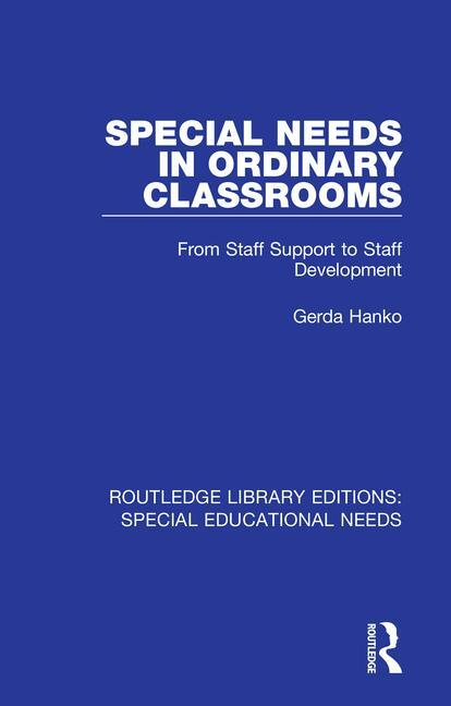 Special Needs in Ordinary Classrooms: From Staff Support to Staff Development book cover