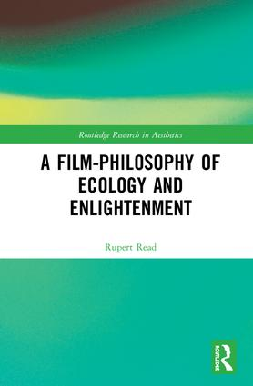 A Film-Philosophy of Ecology and Enlightenment: 1st Edition (Hardback) book cover