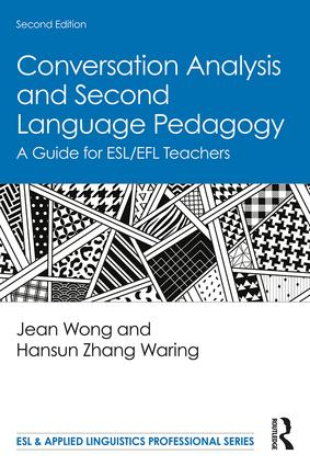 Conversation Analysis and Second Language Pedagogy: A Guide for ESL/EFL Teachers book cover