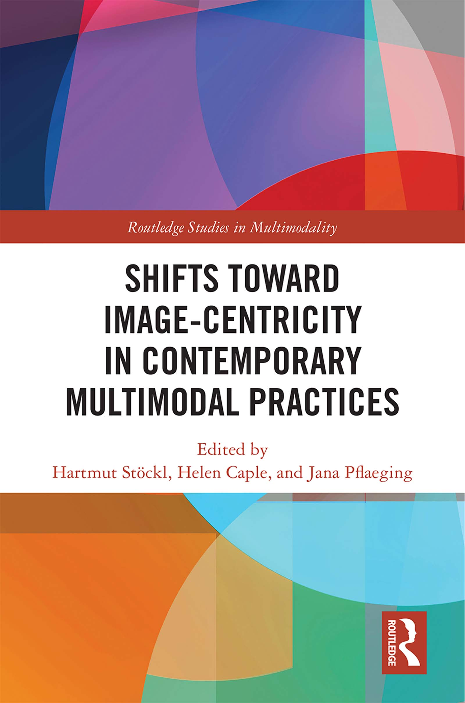 Shifts towards Image-centricity in Contemporary Multimodal Practices: 1st Edition (Hardback) book cover