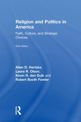 Religion and Politics in America: Faith, Culture, and Strategic Choices, 6th Edition (Hardback) book cover