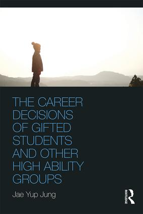 The Career Decisions of Gifted Students and Other High Ability Groups book cover