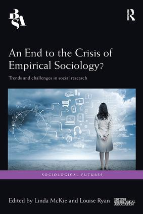 An End to the Crisis of Empirical Sociology?: Trends and Challenges in Social Research, 1st Edition (Paperback) book cover