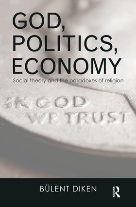 God, Politics, Economy: Social Theory and the Paradoxes of Religion book cover