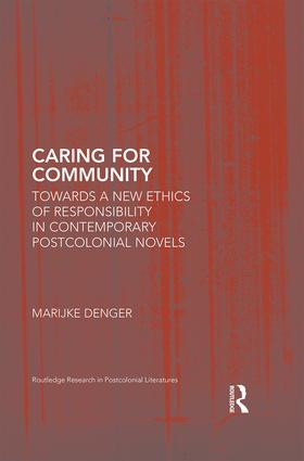 Caring for Community: Towards a New Ethics of Responsibility in Contemporary Postcolonial Novels book cover