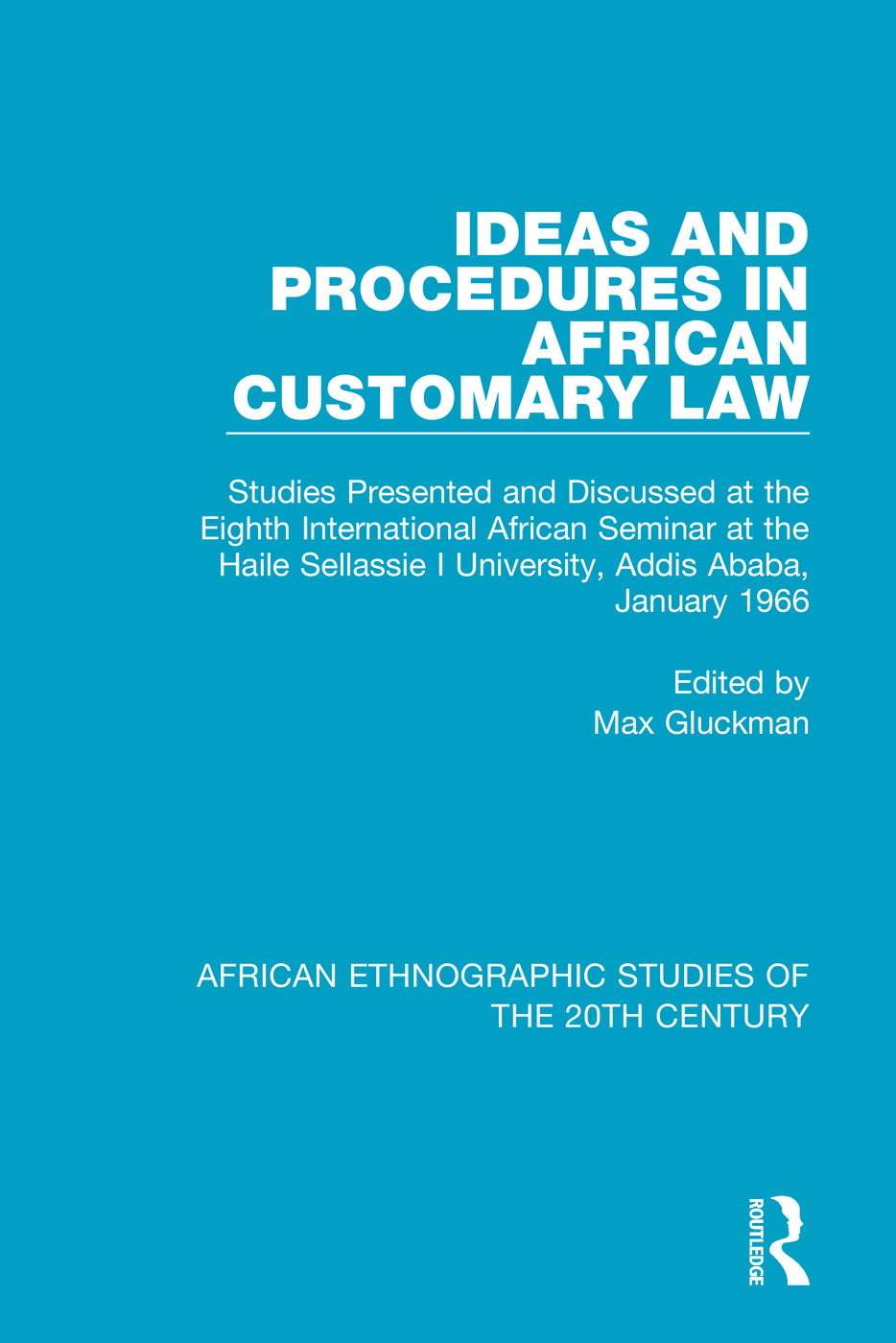 Ideas and Procedures in African Customary Law: Studies Presented and Discussed at the Eighth International African Seminar at the Haile Sellassie I University, Addis Ababa, January 1966, 1st Edition (Paperback) book cover