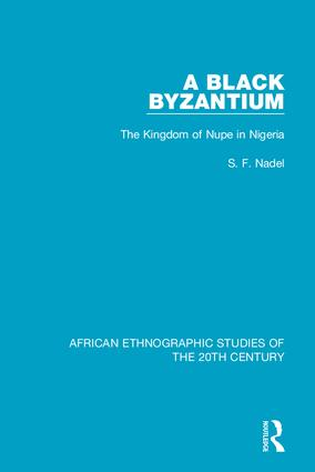 A Black Byzantium: The Kingdom of Nupe in Nigeria, 1st Edition (Hardback) book cover