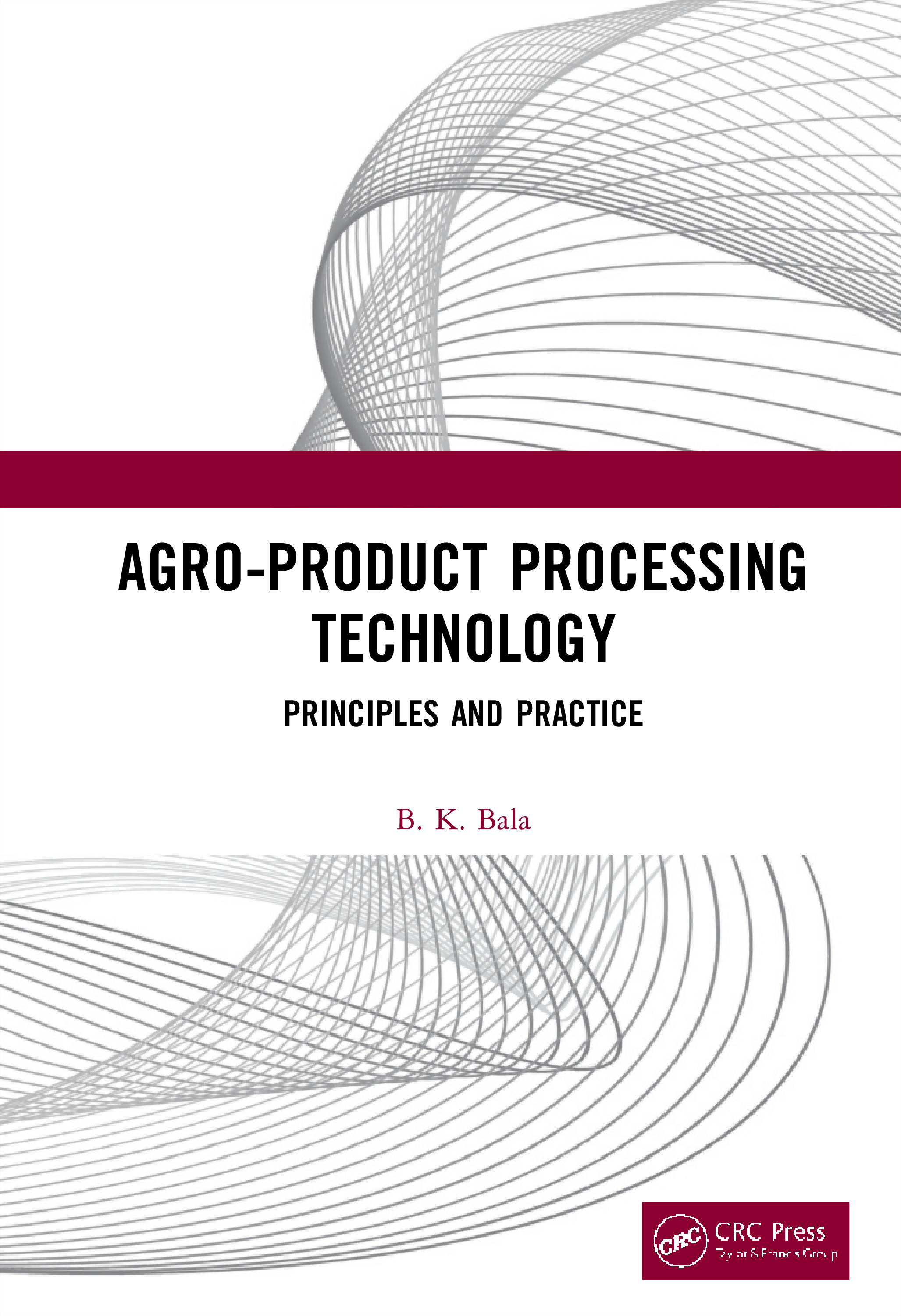 Agro-Product Processing Technology: Principles and Practice, 1st Edition (Hardback) book cover