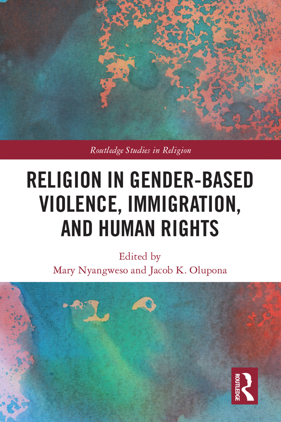 Religion in Gender-Based Violence, Immigration, and Human Rights: 1st Edition (Hardback) book cover