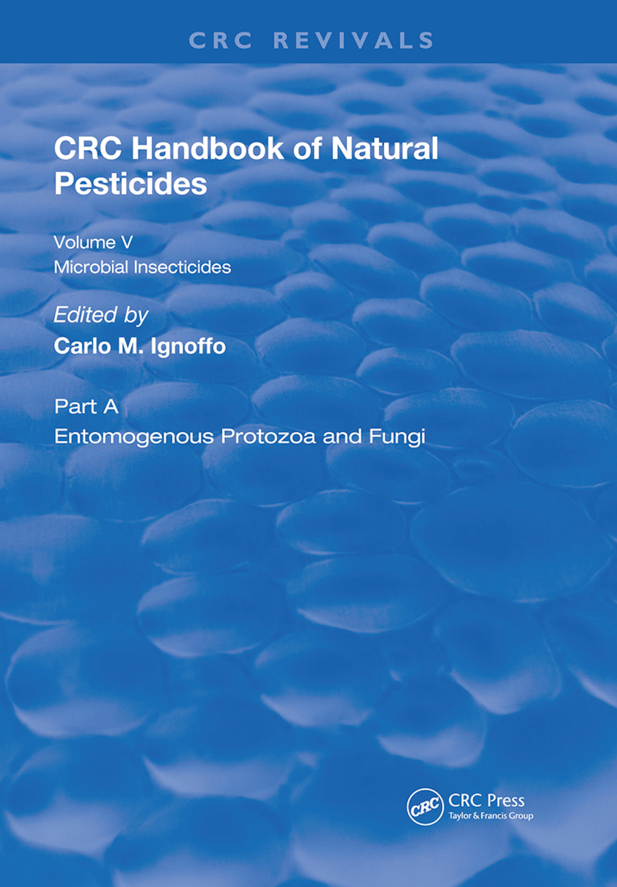 Handbook of Natural Pesticides: Microorganisms, Part A, Volume V, 1st Edition (Hardback) book cover