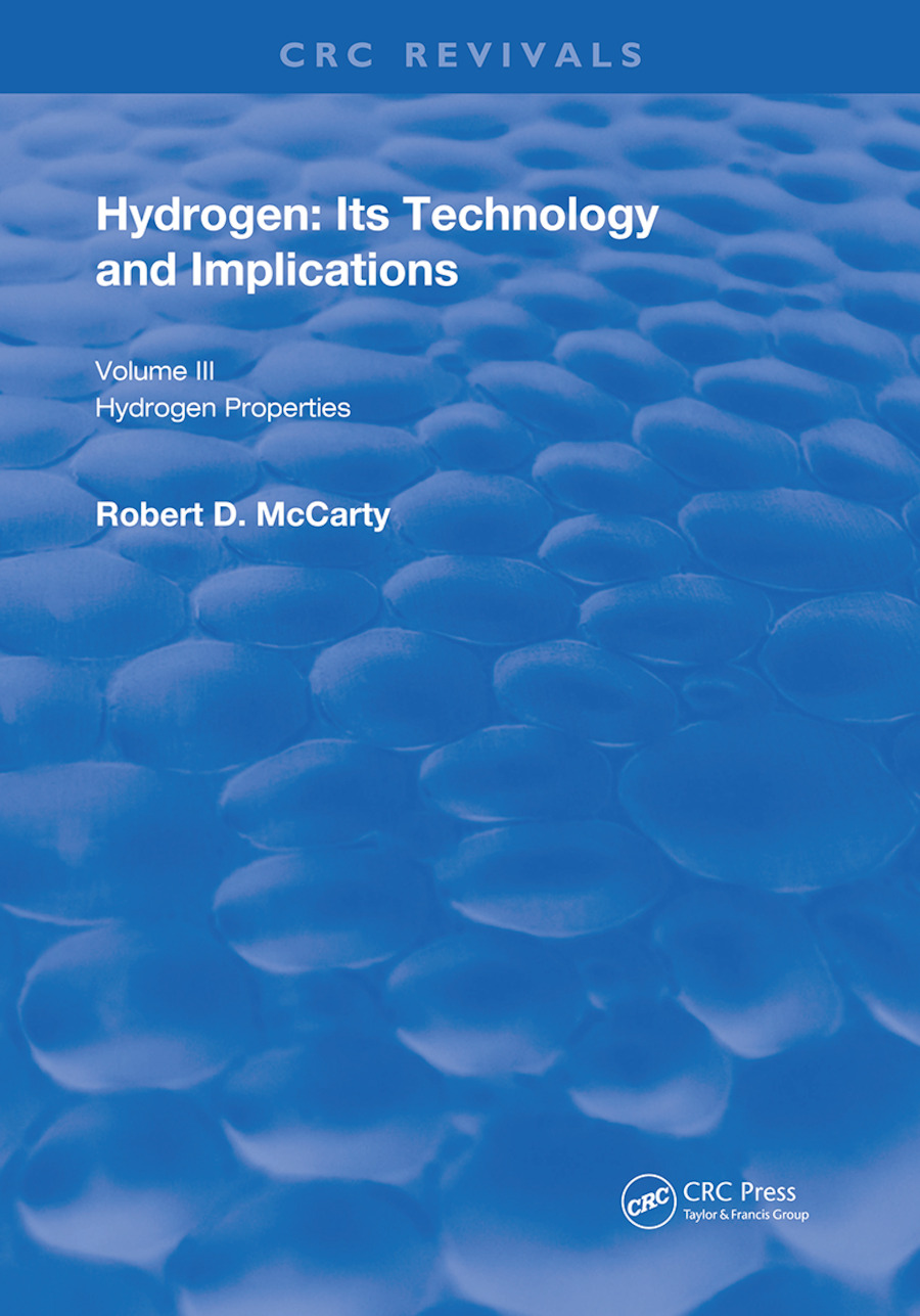 Hydrogen: Its Technology and Implication: Hydrogen Properties - Volume III, 1st Edition (Hardback) book cover