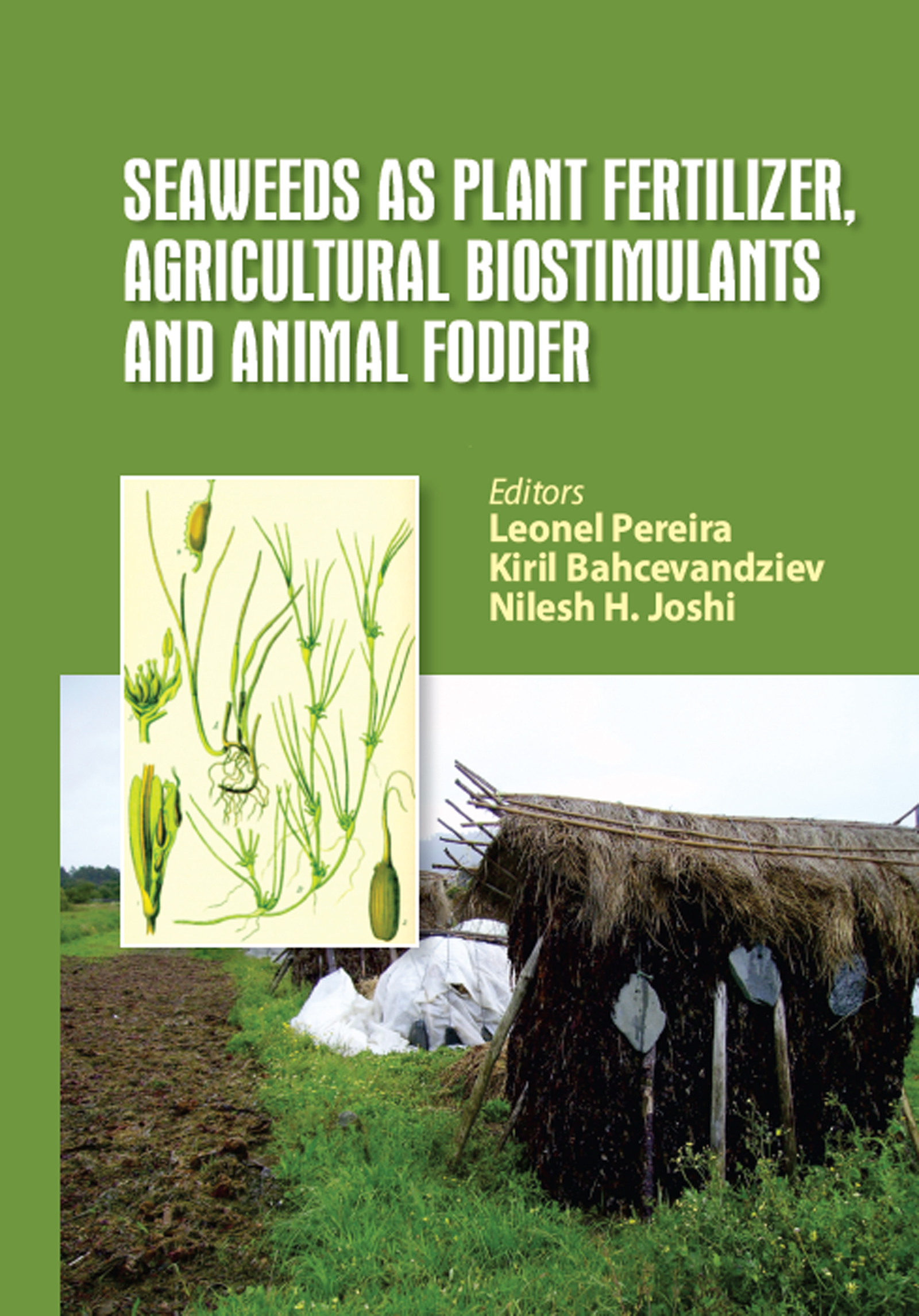 Seaweeds as Plant Fertilizer, Agricultural Biostimulants and Animal Fodder: 1st Edition (Hardback) book cover