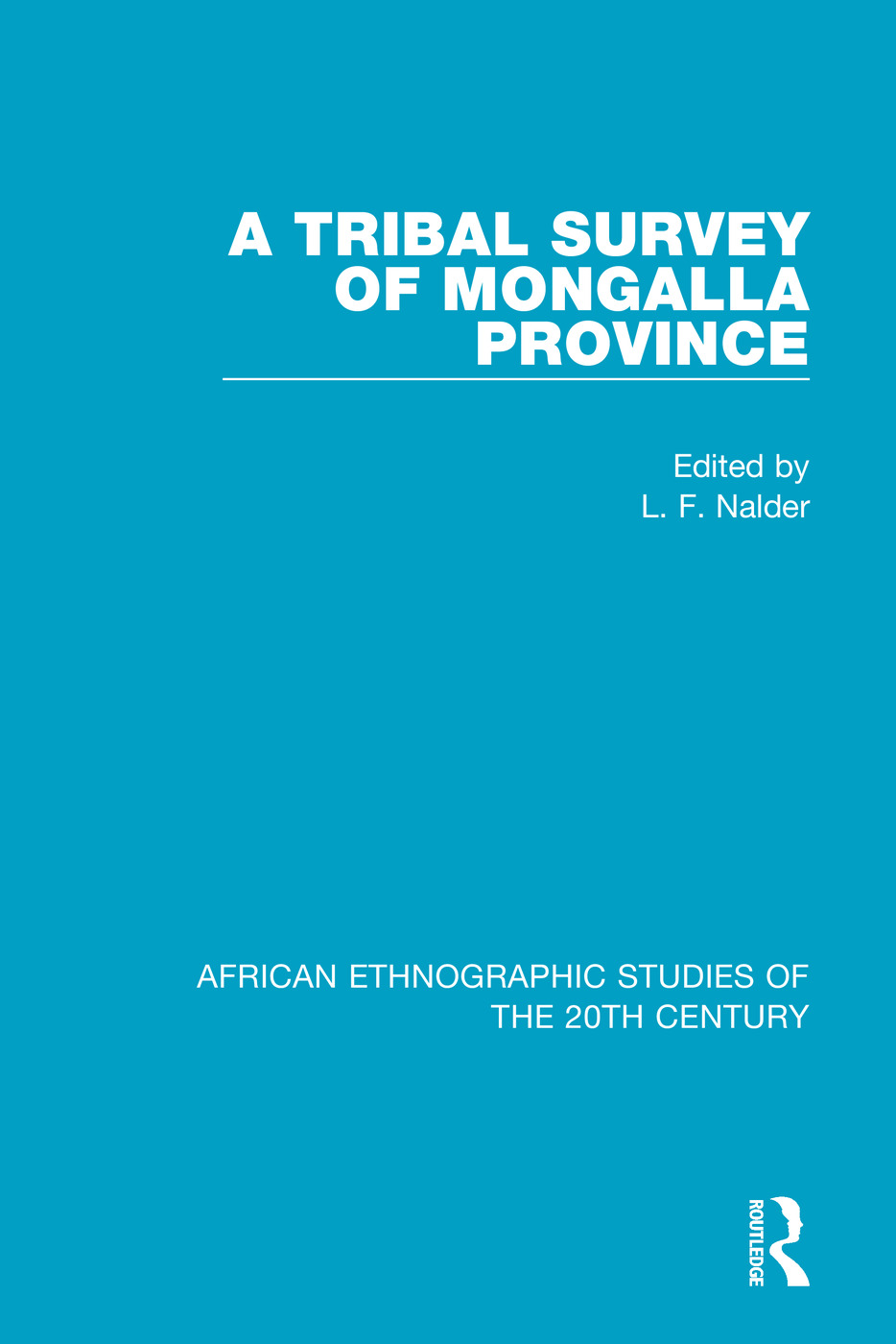 A Tribal Survey of Mongalla Province: 1st Edition (Paperback) book cover
