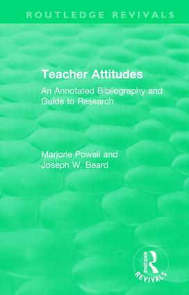 Teacher Attitudes: An Annotated Bibliography and Guide to Research, 1st Edition (Hardback) book cover