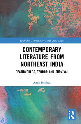 Contemporary Literature from Northeast India: Deathworlds, Terror and Survival, 1st Edition (Hardback) book cover