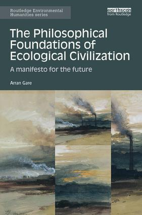 The Philosophical Foundations of Ecological Civilization: A manifesto for the future book cover