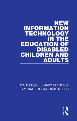 New Information Technology in the Education of Disabled Children and Adults: 1st Edition (Hardback) book cover