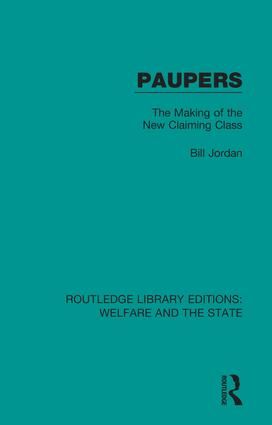 Paupers: The Making of the New Claiming Class, 1st Edition (Hardback) book cover