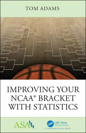 Improving Your NCAA® Bracket with Statistics: 1st Edition (e-Book) book cover