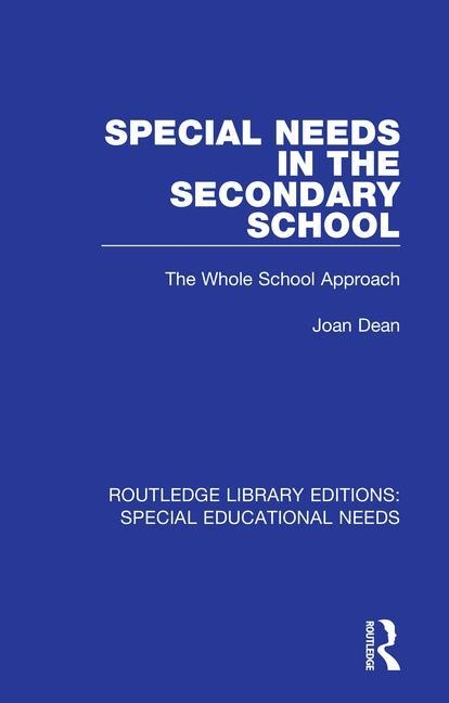 Special Needs in the Secondary School: The Whole School Approach book cover